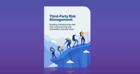 ebook-landing-third-party-risk-management-building-a-relationship-with-your-cybersecurity-and-information-security-team