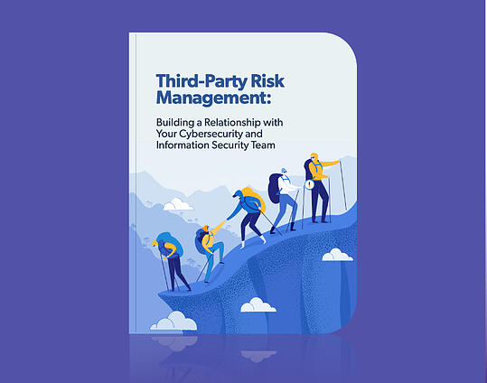 ebook-resources-third-party-risk-management-building-a-relationship-with-your-cybersecurity-and-information-security-team